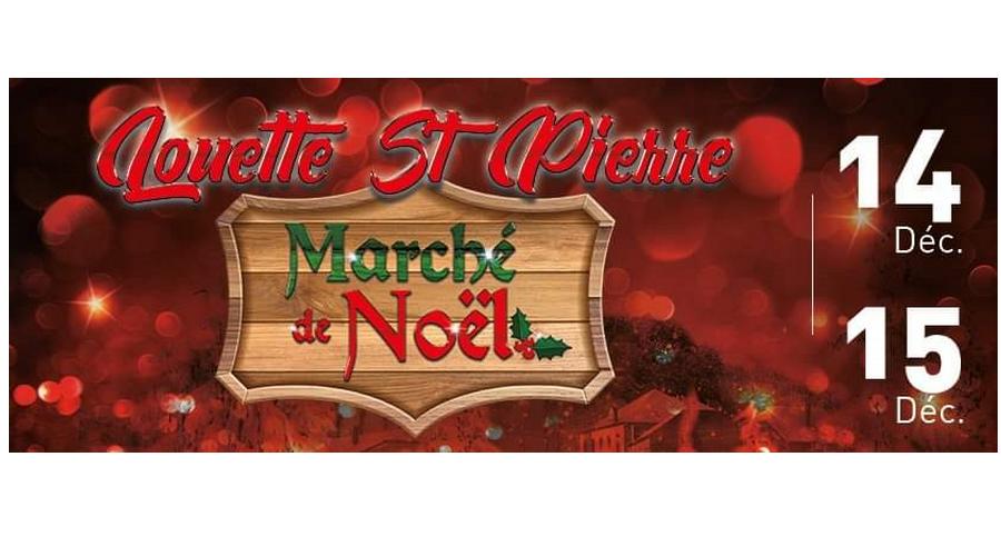 Marché de Noël à Louette-St-Pierre: 14 & 15 décembre 2019